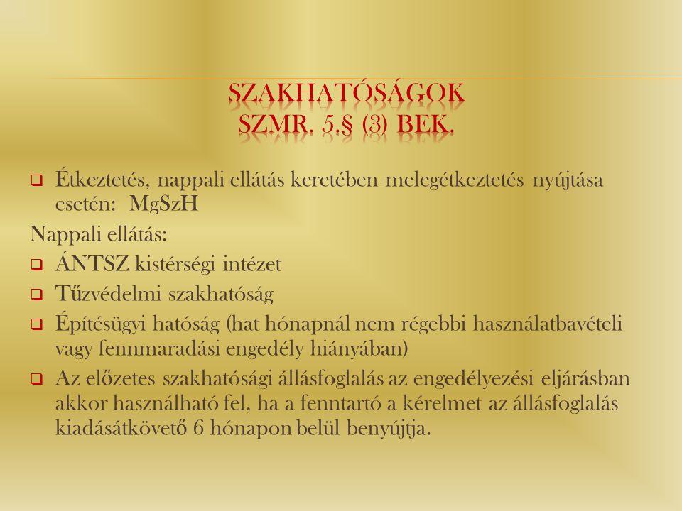 Szakhatóságok Szmr. 5.§ (3) bek.