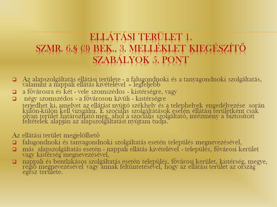 Ellátási terület 1. Szmr. 6. § (3) bek. , 3