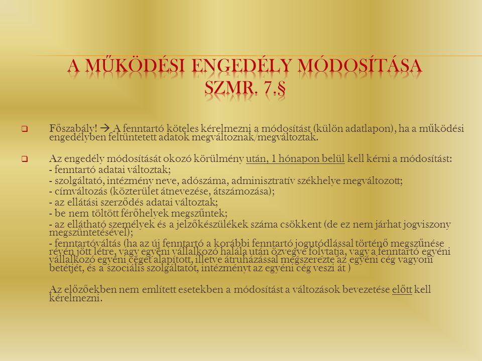 A működési engedély módosítása Szmr. 7.§