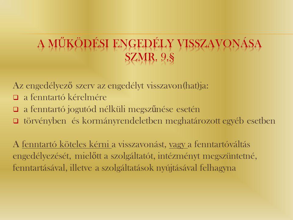 A működési engedély visszavonása Szmr. 9.§