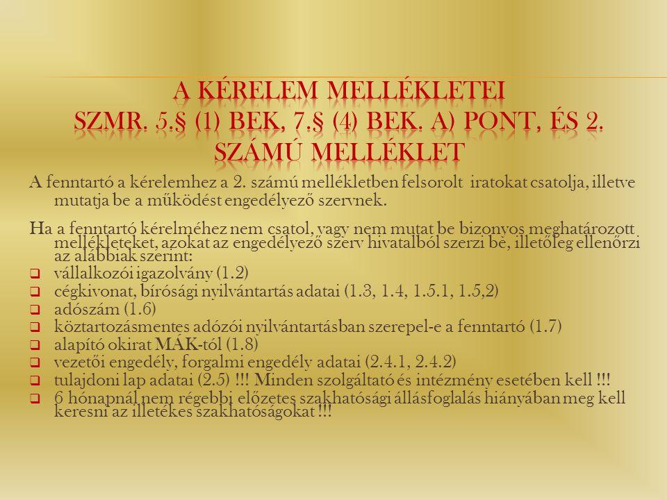 A kérelem mellékletei Szmr. 5. § (1) bek, 7. § (4) bek. a) pont, és 2