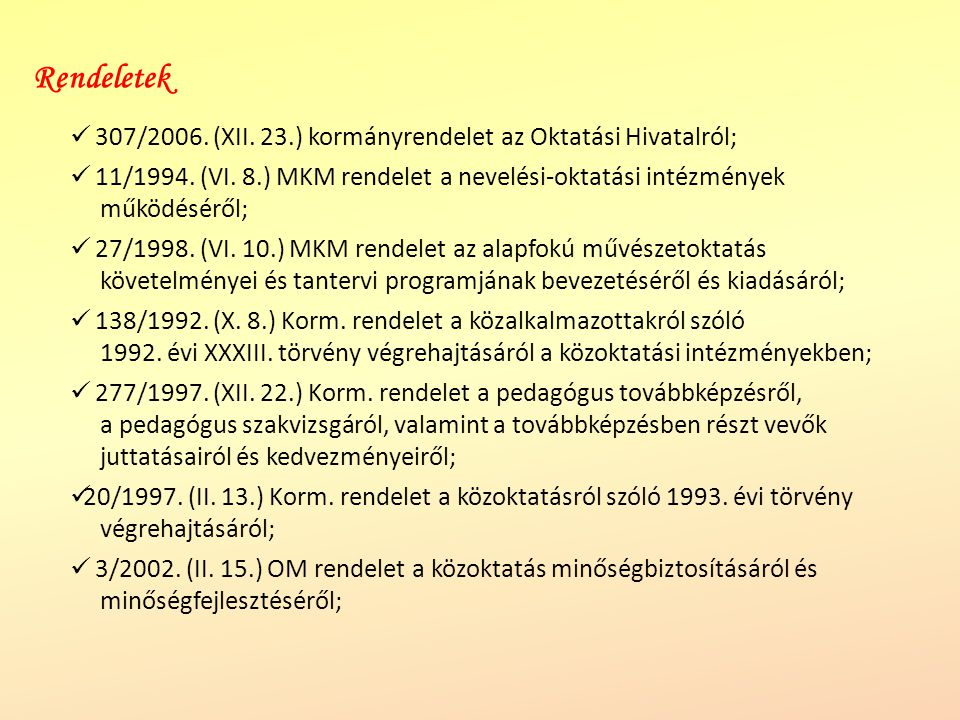 Rendeletek 307/2006. (XII. 23.) kormányrendelet az Oktatási Hivatalról;