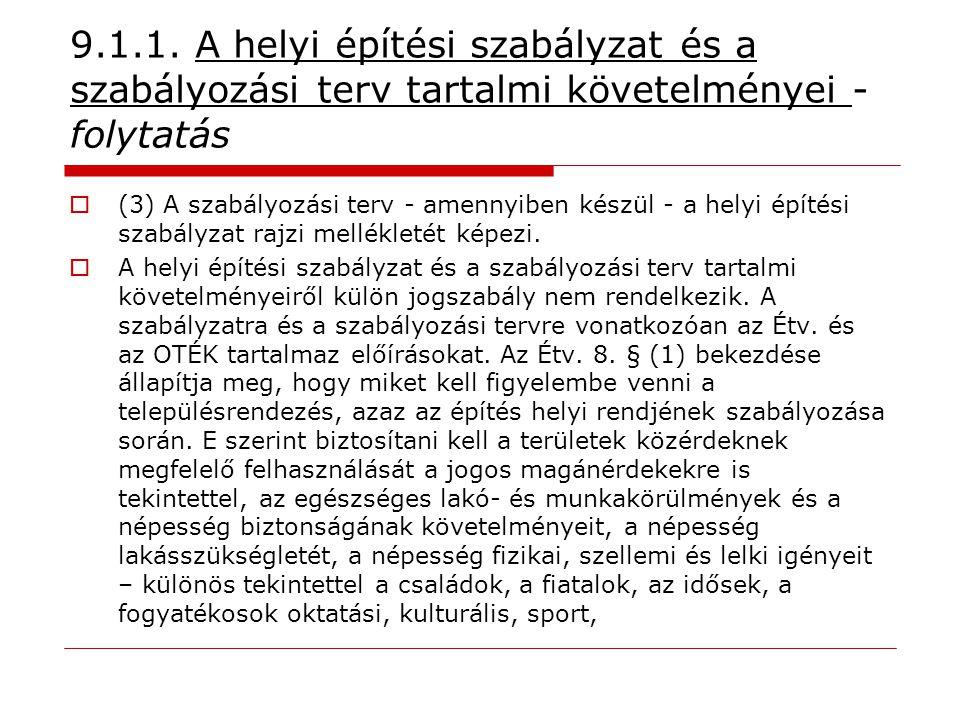 9.1.1. A helyi építési szabályzat és a szabályozási terv tartalmi követelményei -folytatás