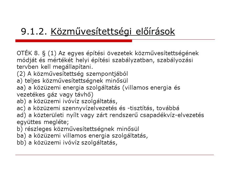 9.1.2. Közművesítettségi előírások