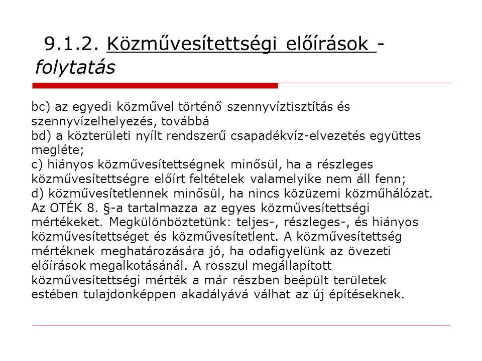 9.1.2. Közművesítettségi előírások - folytatás