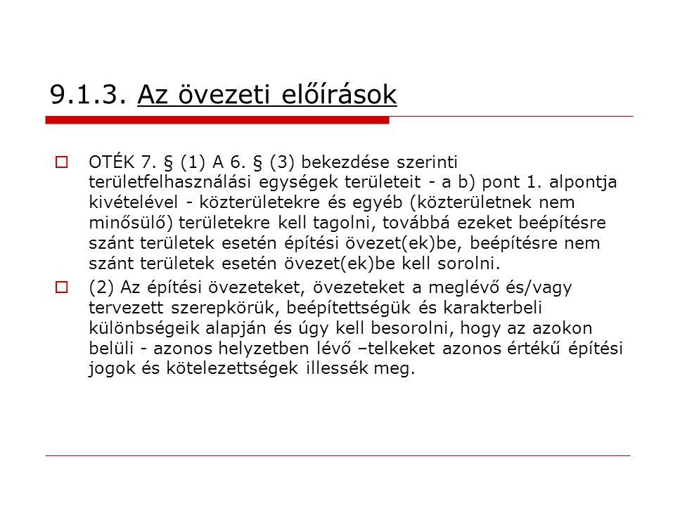 9.1.3. Az övezeti előírások