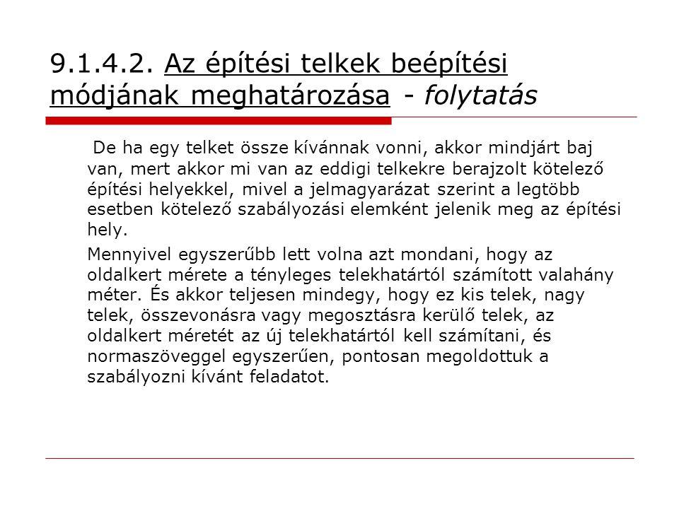 9.1.4.2. Az építési telkek beépítési módjának meghatározása - folytatás