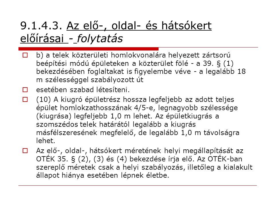 9.1.4.3. Az elő-, oldal- és hátsókert előírásai - folytatás