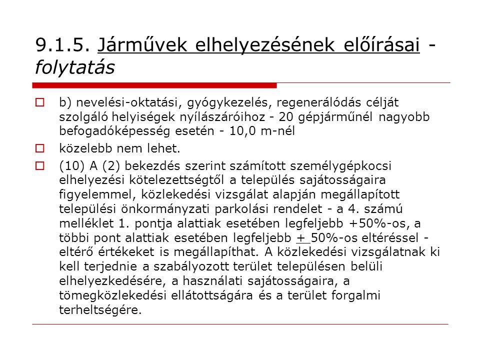 9.1.5. Járművek elhelyezésének előírásai - folytatás
