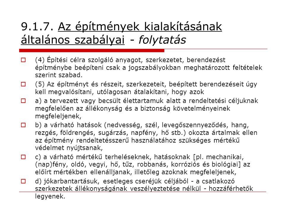 9.1.7. Az építmények kialakításának általános szabályai - folytatás