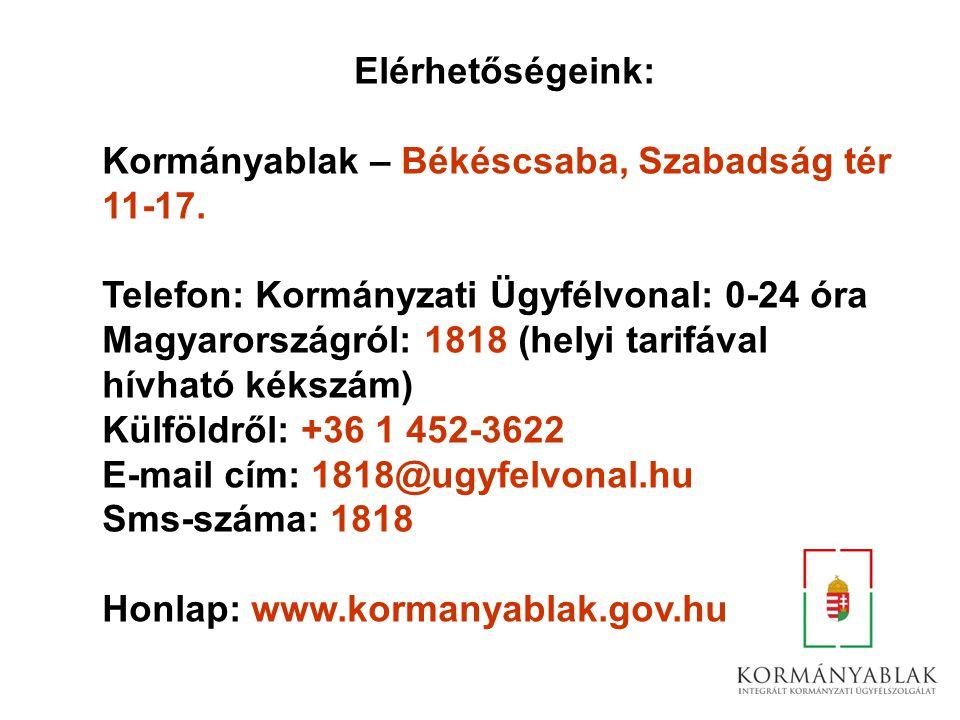 Elérhetőségeink: Kormányablak – Békéscsaba, Szabadság tér 11-17.