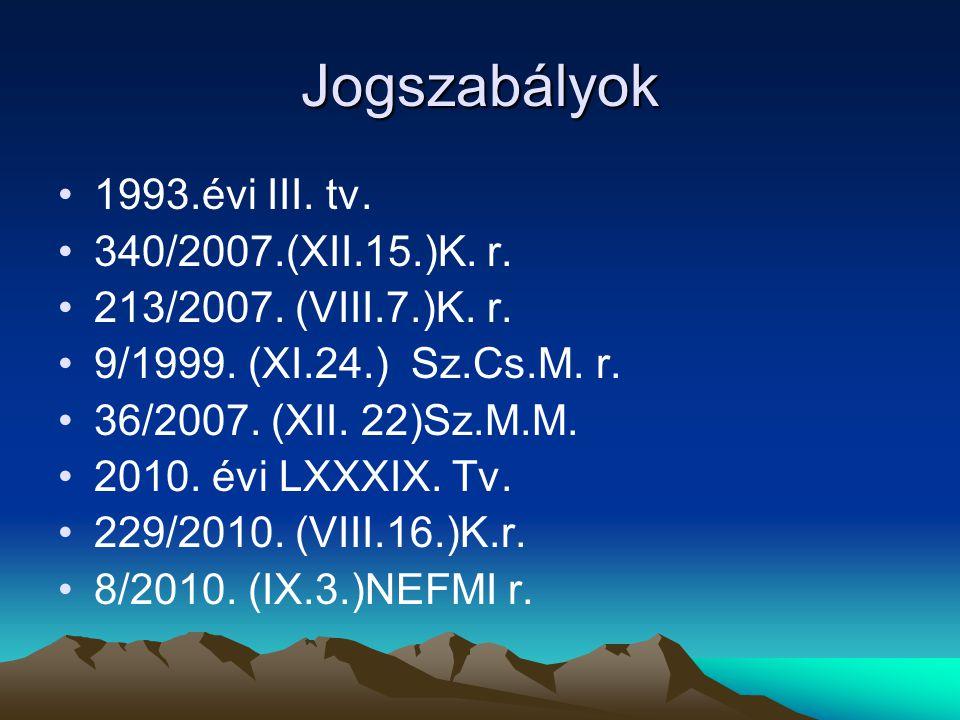 Jogszabályok 1993.évi III. tv. 340/2007.(XII.15.)K. r.