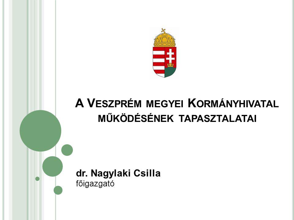 A Veszprém megyei Kormányhivatal működésének tapasztalatai