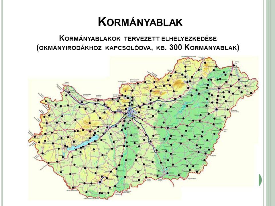 Kormányablak Kormányablakok tervezett elhelyezkedése (okmányirodákhoz kapcsolódva, kb.