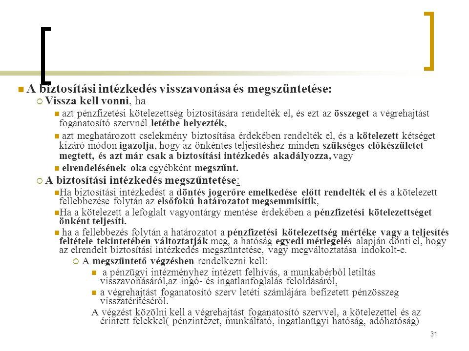 A biztosítási intézkedés visszavonása és megszüntetése: