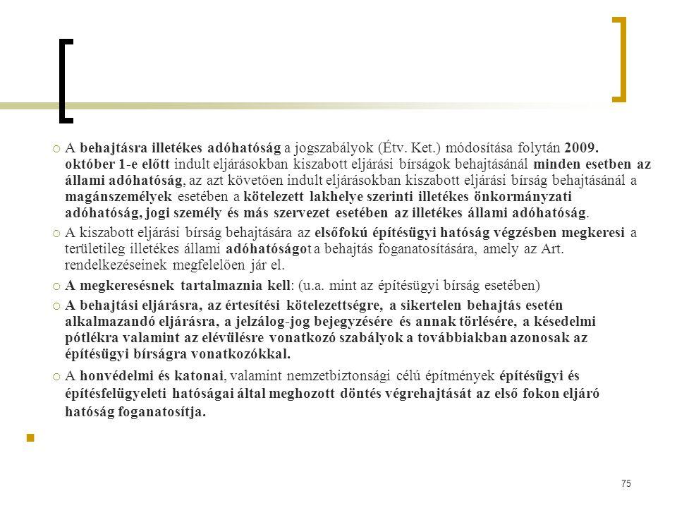 A behajtásra illetékes adóhatóság a jogszabályok (Étv. Ket