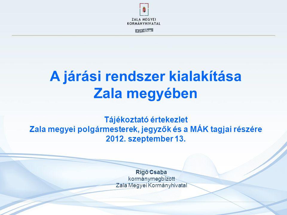 Rigó Csaba kormánymegbízott Zala Megyei Kormányhivatal .