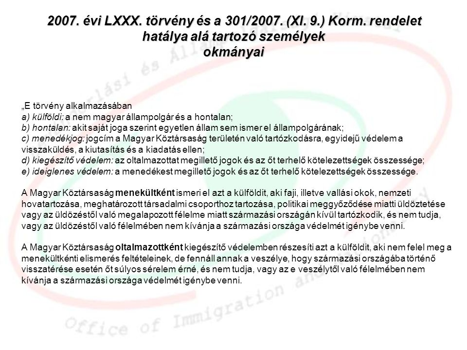 2007. évi LXXX. törvény és a 301/2007. (XI. 9. ) Korm
