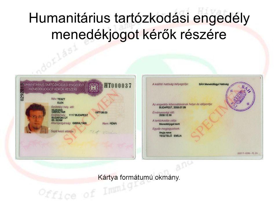 Humanitárius tartózkodási engedély menedékjogot kérők részére