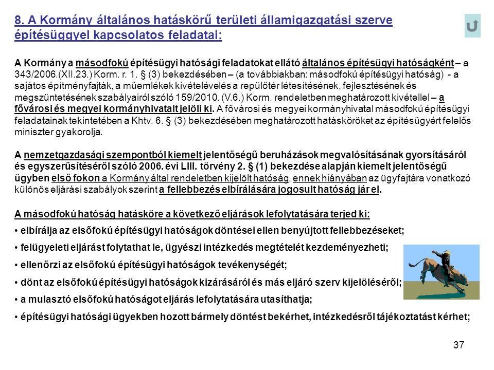 8. A Kormány általános hatáskörű területi államigazgatási szerve építésüggyel kapcsolatos feladatai: