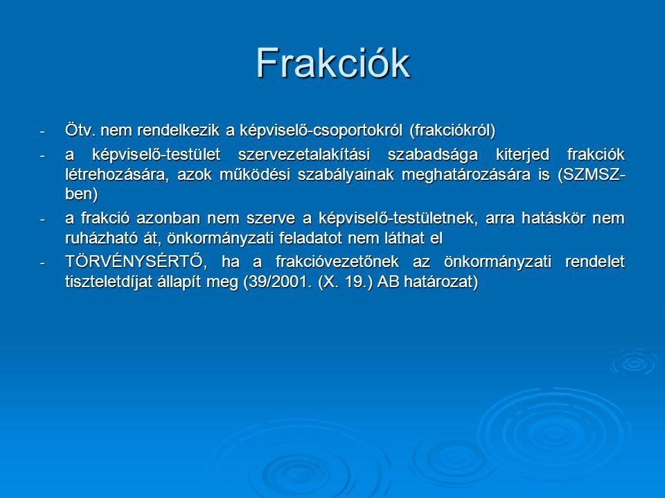 Frakciók Ötv. nem rendelkezik a képviselő-csoportokról (frakciókról)
