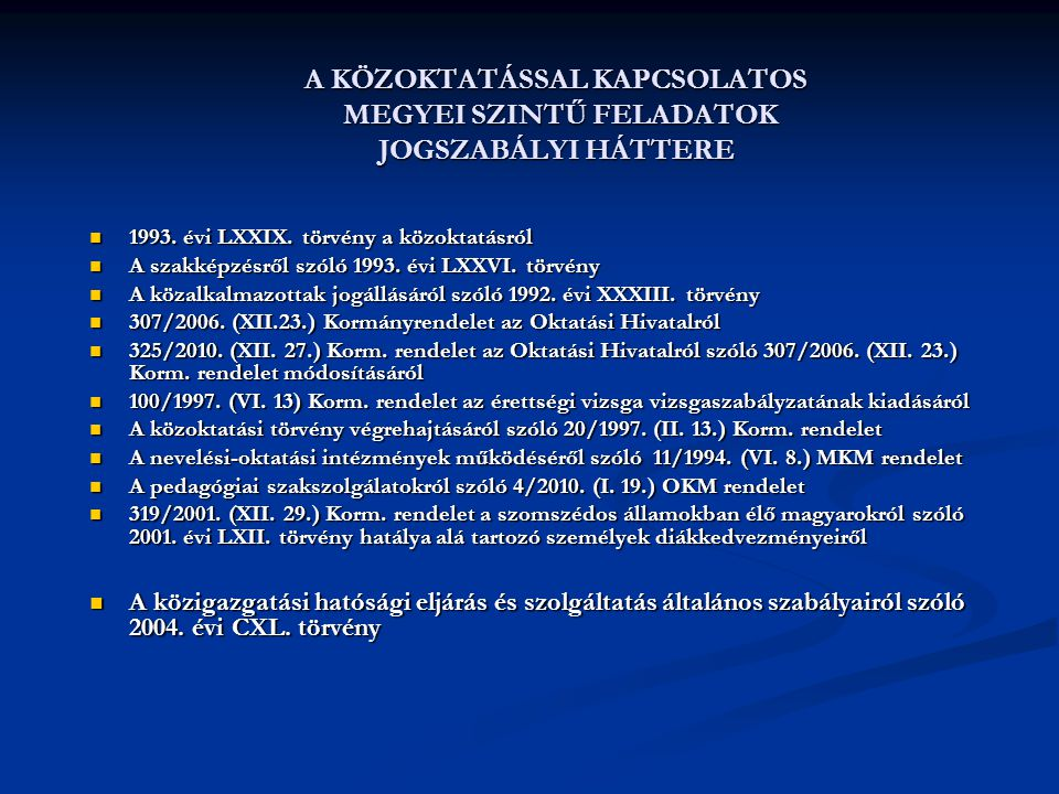 A KÖZOKTATÁSSAL KAPCSOLATOS MEGYEI SZINTŰ FELADATOK JOGSZABÁLYI HÁTTERE