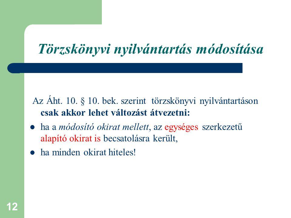 Törzskönyvi nyilvántartás módosítása
