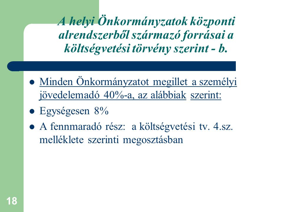 A helyi Önkormányzatok központi alrendszerből származó forrásai a költségvetési törvény szerint - b.