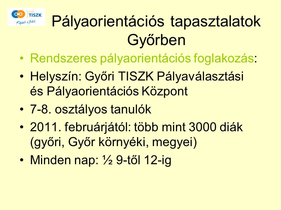 Pályaorientációs tapasztalatok Győrben