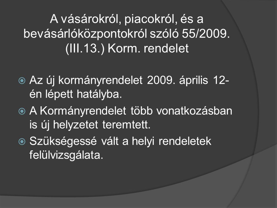 A vásárokról, piacokról, és a bevásárlóközpontokról szóló 55/2009. (III.13.) Korm. rendelet