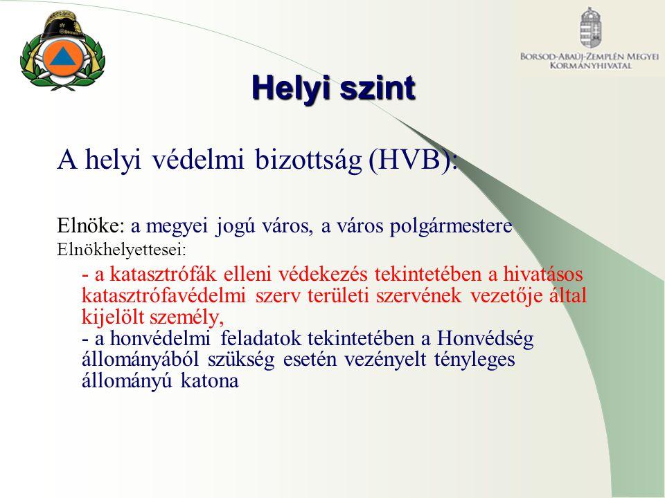 Helyi szint A helyi védelmi bizottság (HVB):