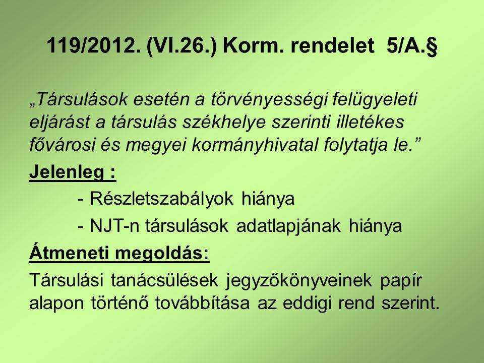 119/2012. (VI.26.) Korm. rendelet 5/A.§