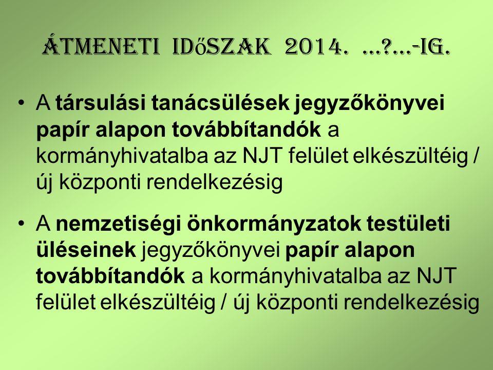 Átmeneti időszak 2014. … ...-ig.