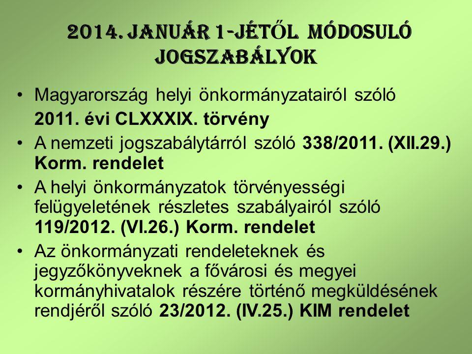 2014. JANUÁR 1-JÉTŐL MÓDOSULÓ JOGSZABÁLYOK