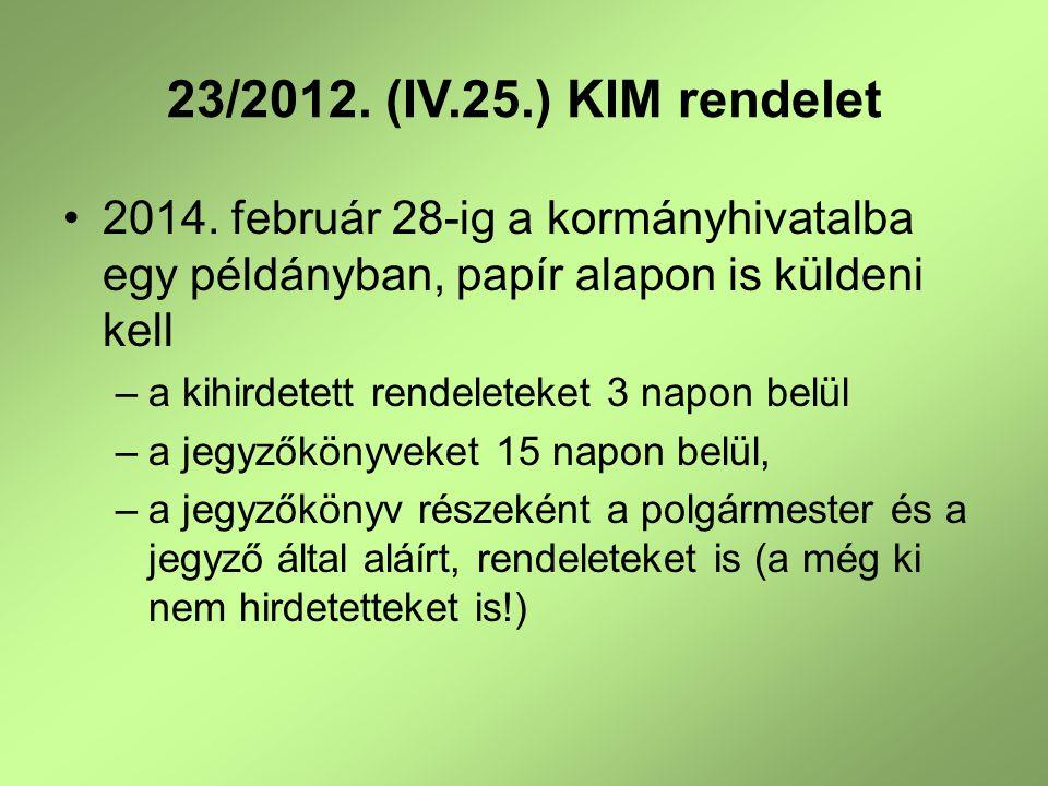 23/2012. (IV.25.) KIM rendelet 2014. február 28-ig a kormányhivatalba egy példányban, papír alapon is küldeni kell.
