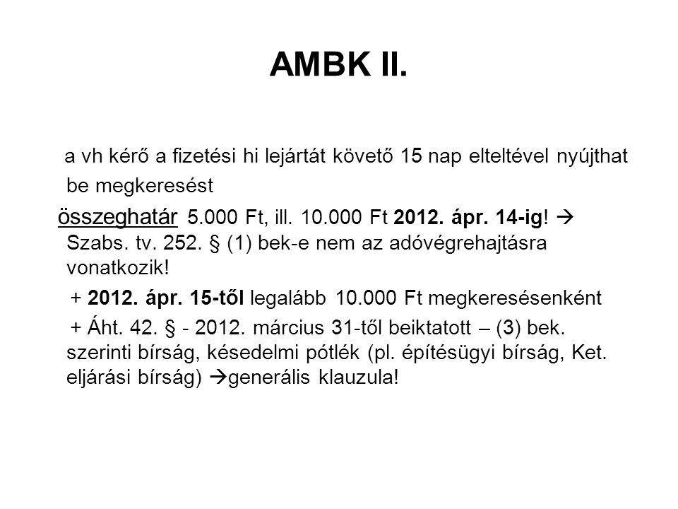 AMBK II. a vh kérő a fizetési hi lejártát követő 15 nap elteltével nyújthat be megkeresést.