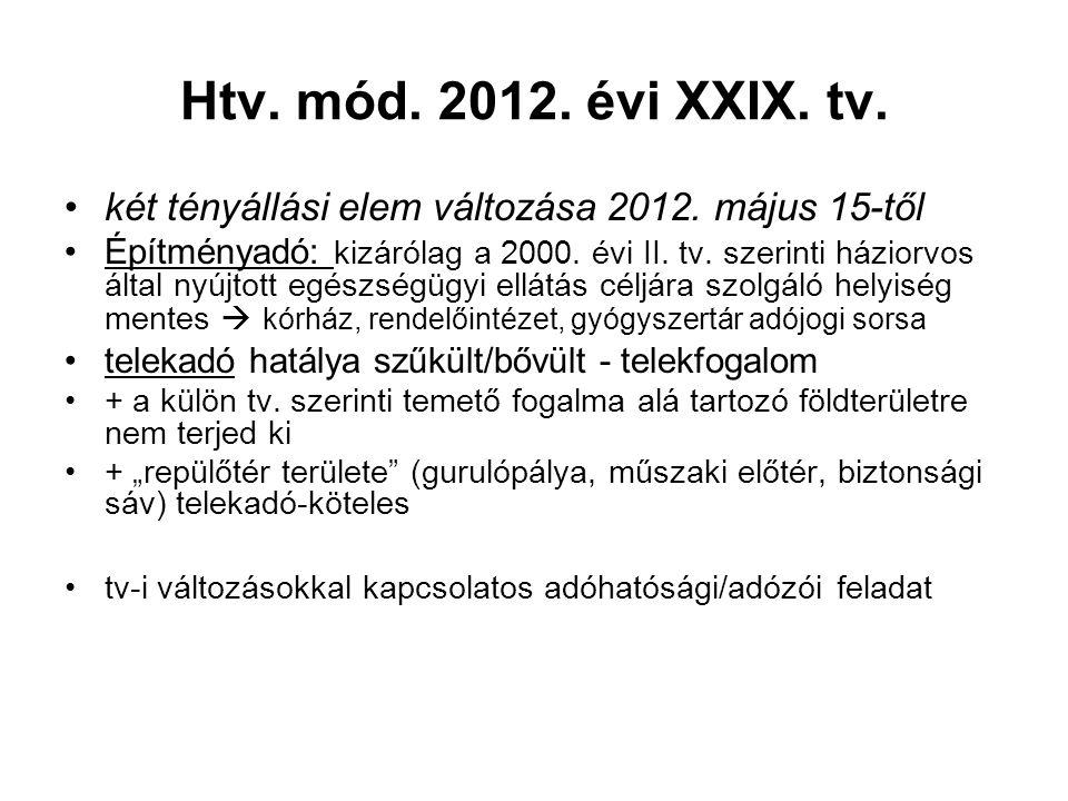 Htv. mód. 2012. évi XXIX. tv. két tényállási elem változása 2012. május 15-től.