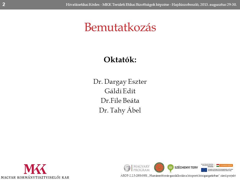Bemutatkozás Oktatók: Dr. Dargay Eszter Gáldi Edit Dr.File Beáta