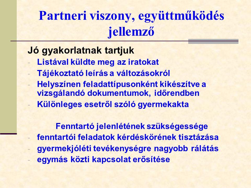 Partneri viszony, együttműködés jellemző