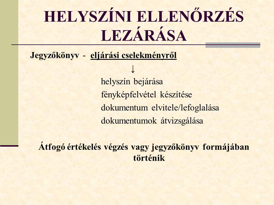 HELYSZÍNI ELLENŐRZÉS LEZÁRÁSA