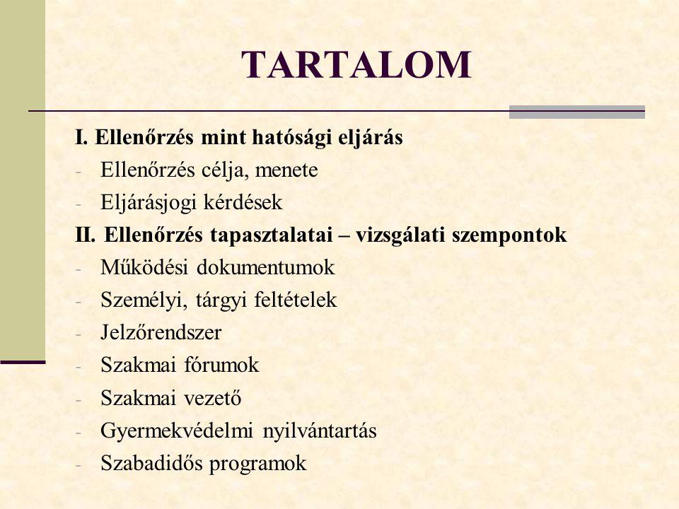 TARTALOM I. Ellenőrzés mint hatósági eljárás Ellenőrzés célja, menete