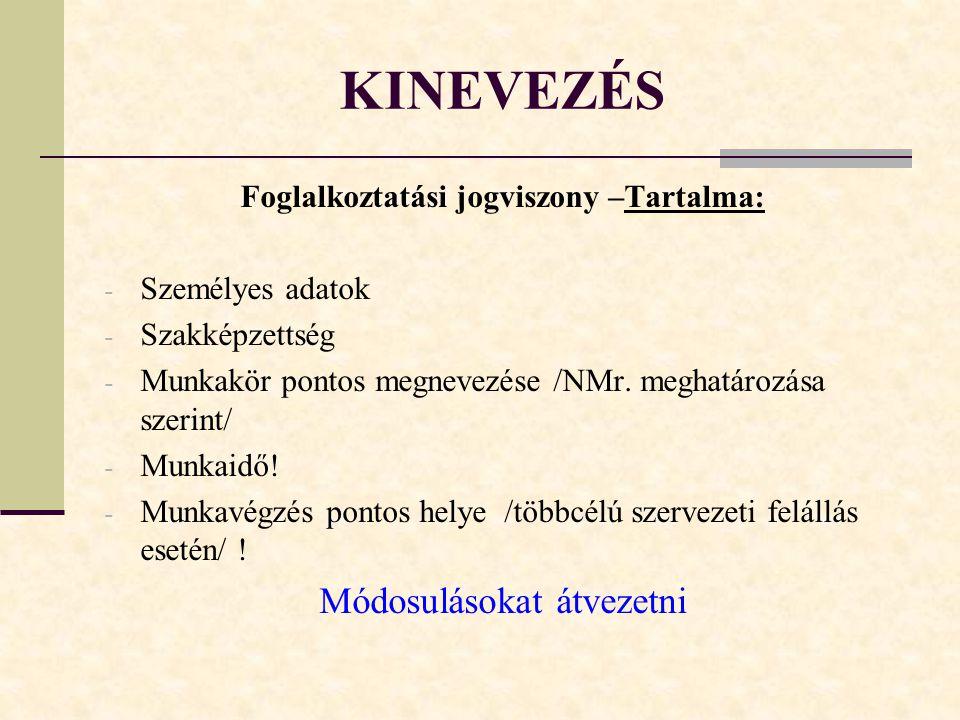 Foglalkoztatási jogviszony –Tartalma: