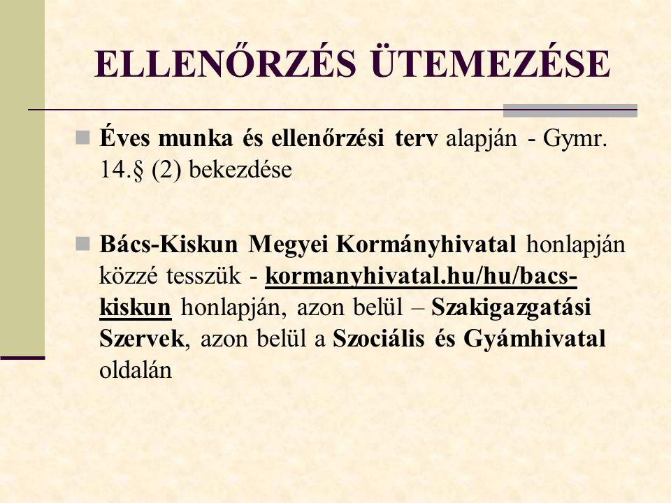 ELLENŐRZÉS ÜTEMEZÉSE Éves munka és ellenőrzési terv alapján - Gymr. 14.§ (2) bekezdése.