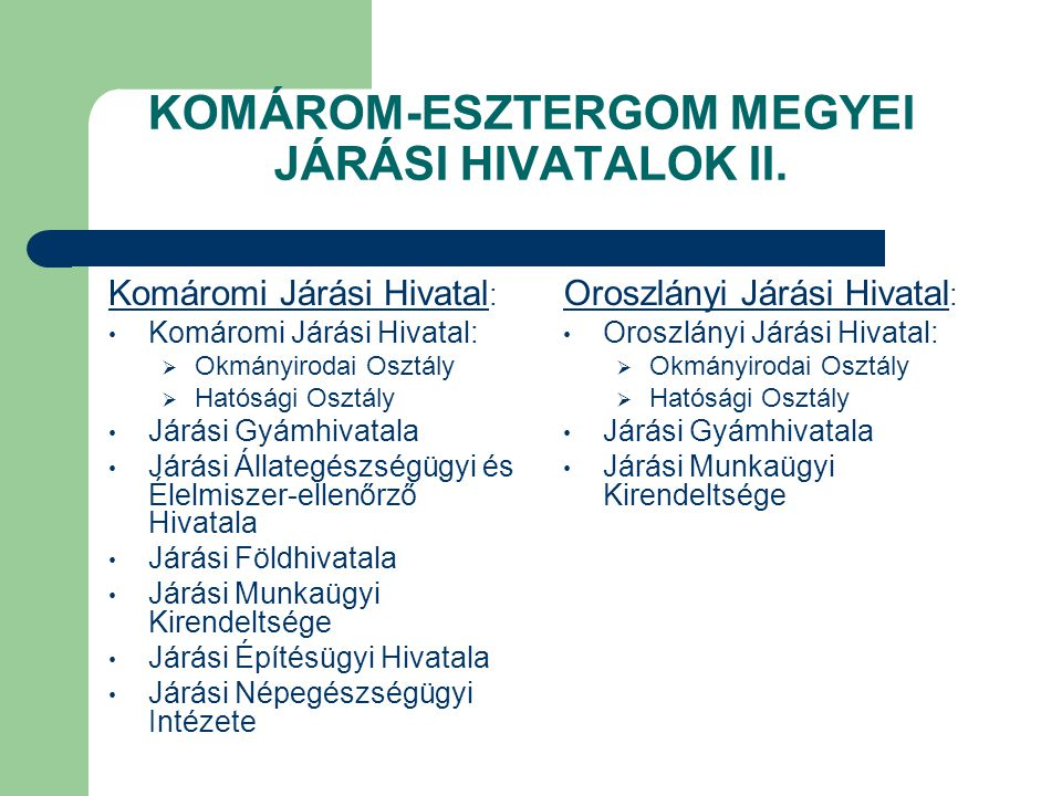 KOMÁROM-ESZTERGOM MEGYEI JÁRÁSI HIVATALOK II.