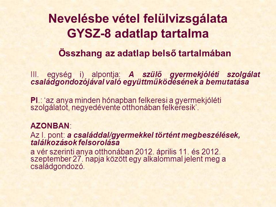 Nevelésbe vétel felülvizsgálata GYSZ-8 adatlap tartalma