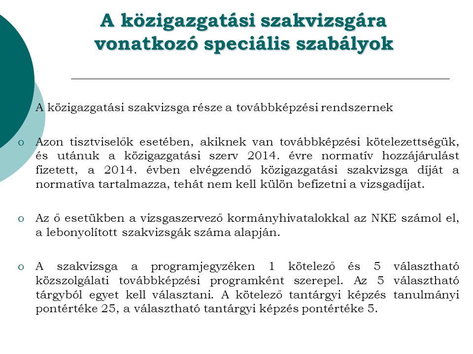 A közigazgatási szakvizsgára vonatkozó speciális szabályok