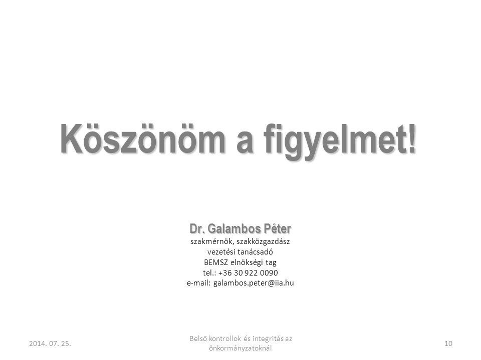 Köszönöm a figyelmet! Dr. Galambos Péter szakmérnök, szakközgazdász