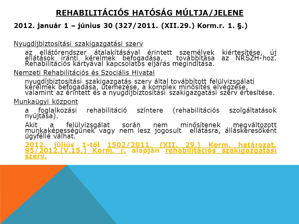 REHABILITÁCIÓS HATÓSÁG MÚLTJA/JELENE