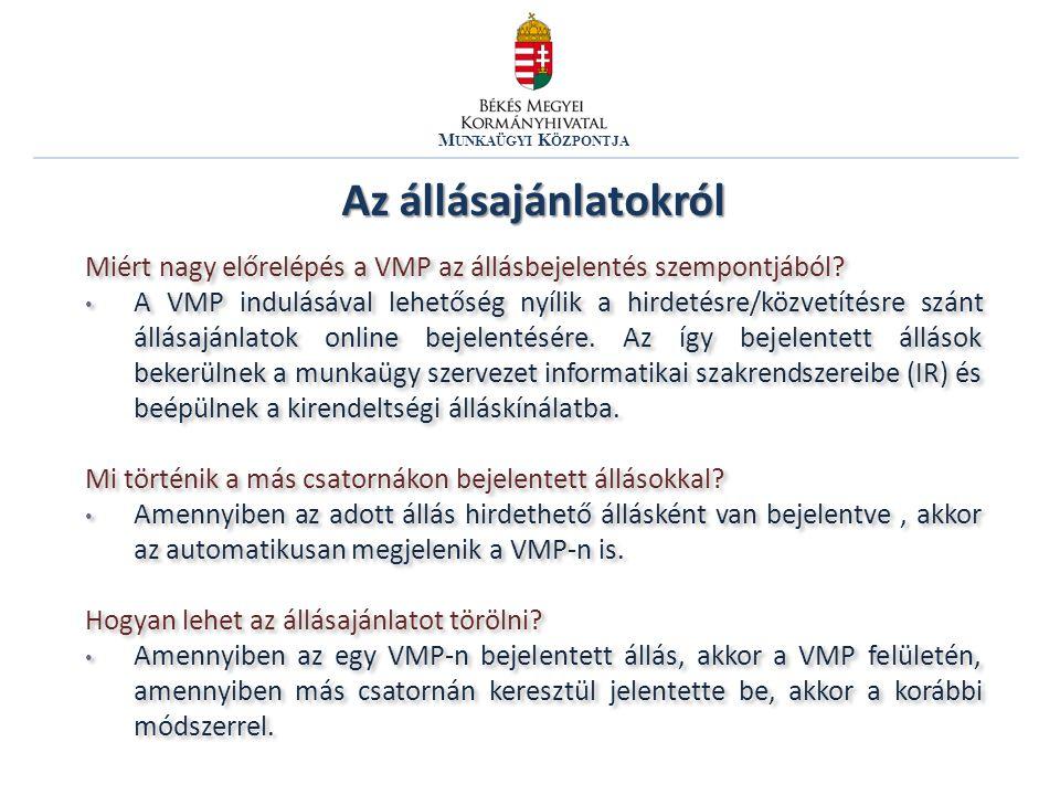 Munkaügyi Központja Az állásajánlatokról. Miért nagy előrelépés a VMP az állásbejelentés szempontjából