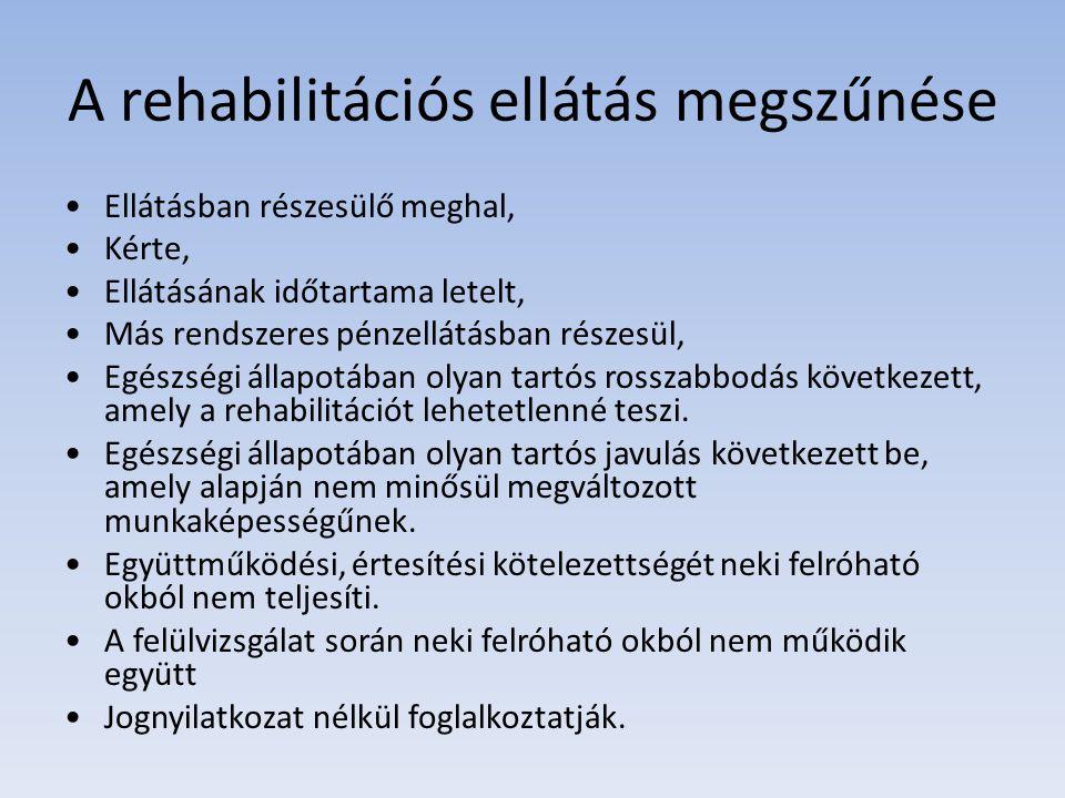 A rehabilitációs ellátás megszűnése